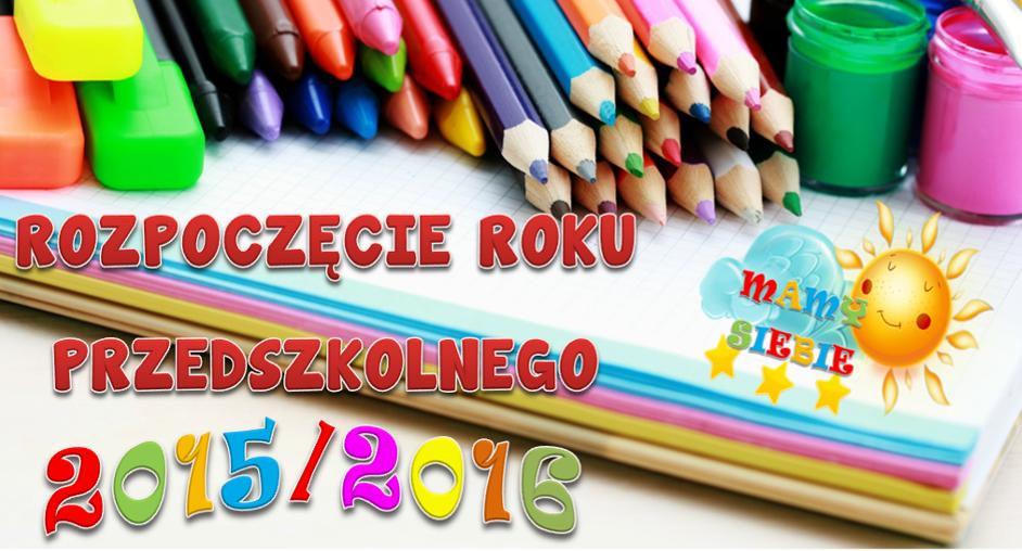15/16 – Rozpoczęcie roku przedszkolnego 2015/2016